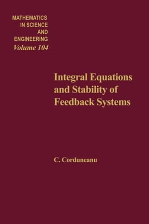Integral Equations and Stability of Feedback Systems