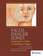 Facial Danger Zones: Avoiding Nerve Injury in Facial Plastic Surgery by Brooke Seckel
