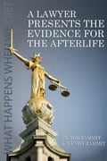 A Lawyer Presents the Evidence for the Afterlife 8f49fe29-b7d7-4234-b12a-2bbd566d976a