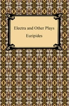 Electra and Other Plays by Euripides