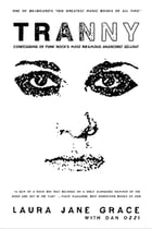 Tranny: Confessions of Punk Rock's Most Infamous Anarchist Sellout by Laura Jane Grace