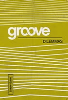 Groove: Dilemmas Leader Guide by Tony Akers