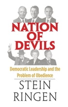 Nation of Devils: Democratic Leadership and the Problem of Obedience