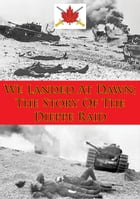 We Landed At Dawn; The Story Of The Dieppe Raid by Alexander B. Austin