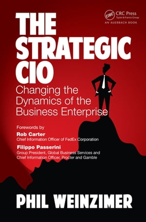 The Strategic CIO Changing the Dynamics of the Business Enterprise