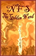 The Golden Wand 22b211d7-33ec-4018-9b67-219e9a6546a9