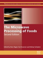 The Microwave Processing of Foods by Marc Regier