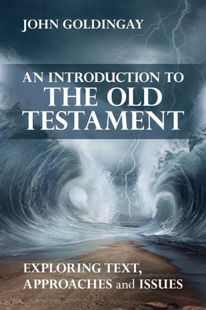 An Introduction to the Old Testament Exploring text,  approaches and issues