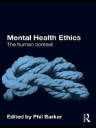 Mental Health Ethics: The Human Context