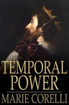 Temporal Power: A Study in Supremacy by Marie Corelli