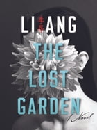 The Lost Garden: A Novel