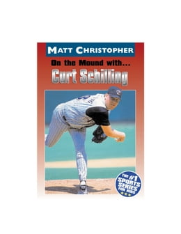 Book On the Mound with ... Curt Schilling by Matt Christopher