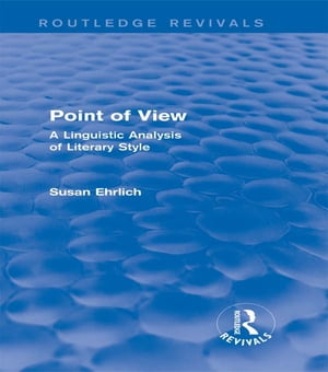 Point of View (Routledge Revivals) A Linguistic Analysis of Literary Style