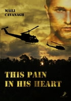 This pain in his heart by Màili Cavanagh