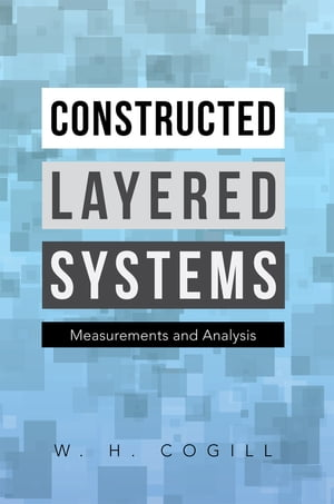 Constructed Layered Systems: Measurements and Analysis