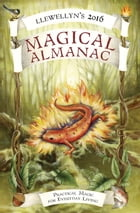 Llewellyn's 2016 Magical Almanac: Practical Magic for Everyday Living