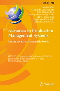 Advances in Production Management Systems. Initiatives for a Sustainable World: IFIP WG 5.7…