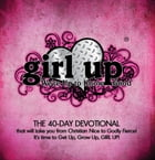 Girl Up: We're Up To Know Good by Dr. Crystal Van Kempen McClanahan