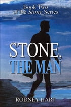Stone, The Man by Rodney Hart