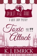 Toxic Attack Spirit of the Soul Wine Shop Mystery Part 2 7631b6ff-6cc8-4bf8-93b4-509a4dacca76