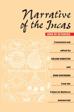 Book Narrative of the Incas by Juan de Betanzos