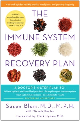 Book The Immune System Recovery Plan: A Doctor's 4-Step Program to Treat Autoimmune Disease by Michele Bender