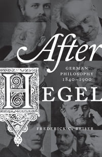 After Hegel: German Philosophy, 1840–1900