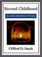 Second Childhood by Clifford D. Simak
