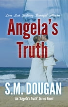 Angela's Truth by S.M. Dougan