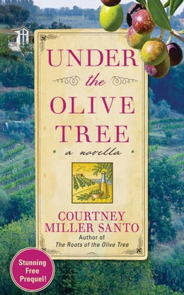 Book Under the Olive Tree: A Novella by Courtney Miller Santo