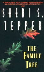 The Family Tree by Sheri Tepper