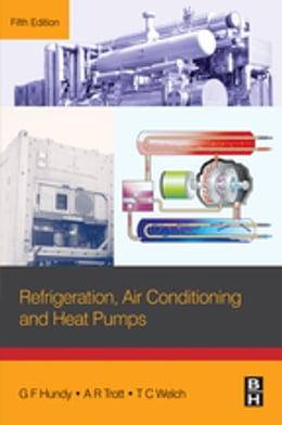 Book Refrigeration, Air Conditioning and Heat Pumps by G F Hundy