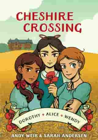 Cheshire Crossing: [A Graphic Novel] by Andy Weir