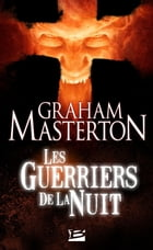 Les Guerriers de la Nuit: Les Guerriers de la Nuit, T1 by Graham Masterton