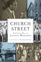 Church Street: The Sugar Hill of Jackson, Mississippi by Grace B. Sweet