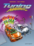 Tuning Maniacs Tome 1 by Pat Perna