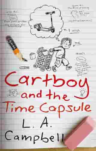 Cartboy and the Time Capsule by L. A. Campbell