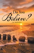 Do You Believe? e589cdae-41f0-40dc-8874-9d1d63c643ad