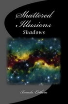 Shattered Illusions (Shadows v.5) by Brenda Cothern