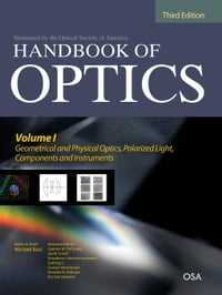 Handbook of Optics, Third Edition Volume I: Geometrical and Physical Optics, Polarized Light…