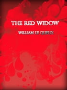 The Red Widow by William Le Queux