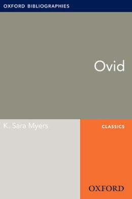 Book Ovid: Oxford Bibliographies Online Research Guide by K. Sara Myers