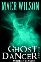 Ghost Dancer by Maer Wilson