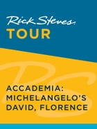 Rick Steves Tour: Accademia: Michelangelo's David, Florence (Enhanced) by Rick Steves