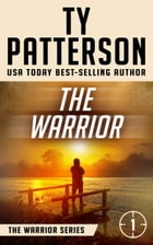 The Warrior: Warriors Series, Book One by Ty Patterson
