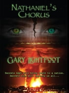 Nathaniel's Chorus by Capt. Gary Neil Lightfoot