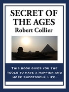 Secret of the Ages by Robert Collier