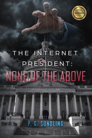The Internet President: None of the Above: None of the Above, #1