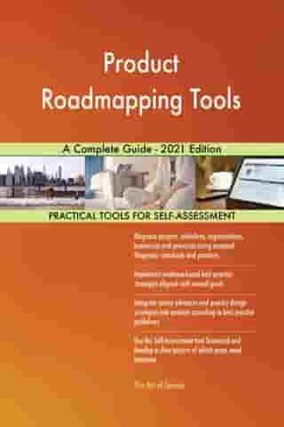 Product Roadmapping Tools A Complete Guide - 2021 Edition by Gerardus Blokdyk