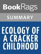 Ecology of a Cracker Childhood by Janisse Ray l Summary & Study Guide by BookRags